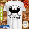 Mickey Mouse Nurse I Can't Stay At Home I'm A Nurse Shirt