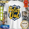 Mens Police Dad Cool Police Officer Cop Daddy Father Papa Shirt
