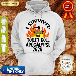 I Survived The Toilet Roll Apocalypse 2020 Toilet Paper Hoodie