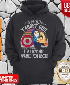 I'm The Crazy Target Girl Everyone Warned You About Vintage Hoodie