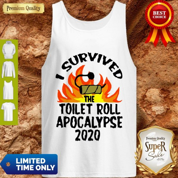 I Survived The Toilet Roll Apocalypse 2020 Toilet Paper Tank Top