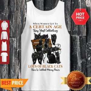 Back Cats When Women Get To A Certain Age They Start Collecting Many Paws Tank Top