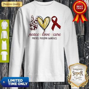 Peace Love Cure Multiple Myeloma Awareness Sweatshirt