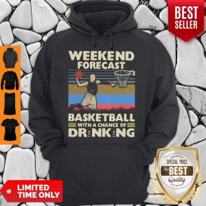 Weekend Forecast Basketball With A Chance Of Drinking Beer Vintage Hoodie