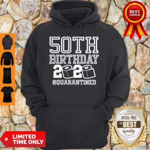 Official 50th Birthday 2020 Toilet Paper Quarantine Hoodie