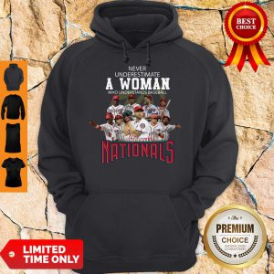 Never Underestimate A Woman Who Understands Baseball And Loves National Hoodie