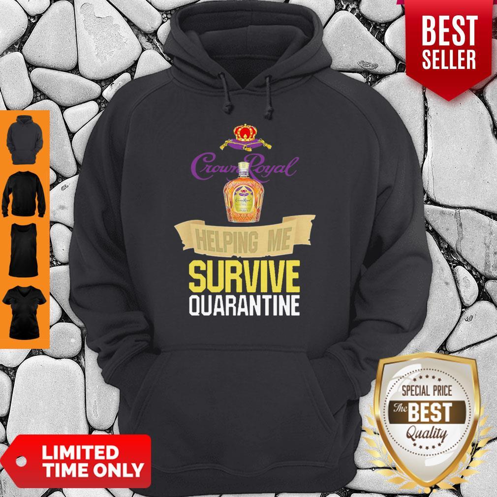 Crown Royal Helping Me Survive Quarantine Coronavirus Hoodie