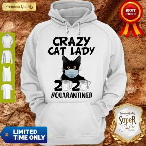 Official Crazy Cat Lady 2020 #Quarantined Hoodie