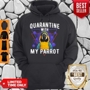 Official Quarantine With My Parrot Coronavirus Hoodie