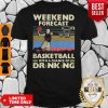 Weekend Forecast Basketball With A Chance Of Drinking Beer Vintage Shirt