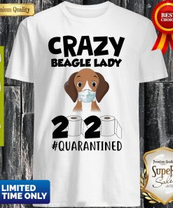 Official Crazy Beagle Face Mask Lady 2020 #Quarantined Shirt