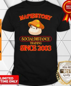 Official Maplestory Social Distance Training Since 2003 Shirt