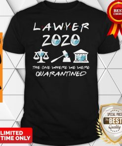 Official Lawyer 2020 Friends The One Where They Were Quarantined Shirt