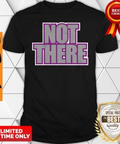 Official Not There Shirt