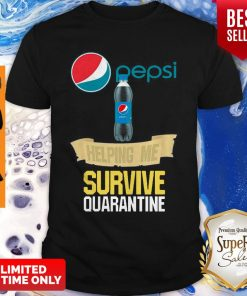 Pepsi Helping Me Survive Quarantine Coronavirus Shirt