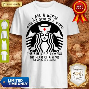 Starbuck Nurse I Am A Nurse With The Soul Of A Witch Shirt