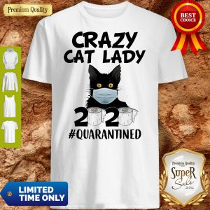 Official Crazy Cat Lady 2020 #Quarantined Shirt