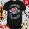 Dominos Pizza Operation Covid19 2020 Enduring Clusterfuck Hands Shirt