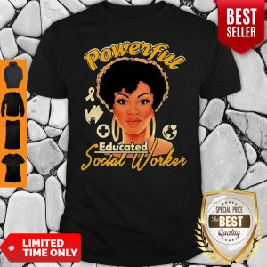 Official Powerful Educated Social Worker Shirt