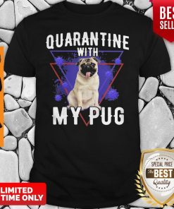 Official Quarantine With My Pug Coronavirus Shirt