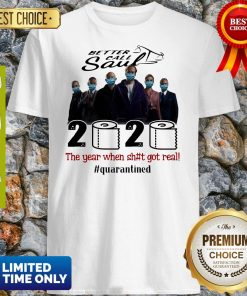 Better Call Saul 2020 The Year When Shit Got Real #Quarantined Shirt