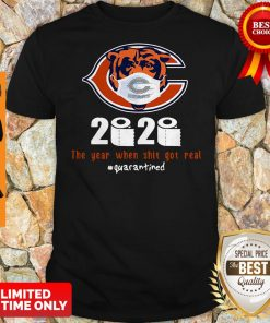 Official Chicago Bears 2020 The Year When Shit Got Real Quarantined Shirt