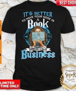 It's Better To Have Your Nose In A Book Than In Someone Else's Business Shirt