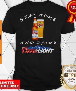 Official Stay Home And Drink Coors Light Coronavirus Shirt
