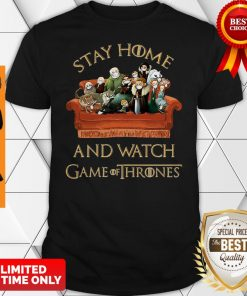Official Stay Home And Watch Game Of Thrones Shirt