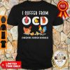 OfficiaI Suffer From OCD Obsessive Chicken Disorder Shirt