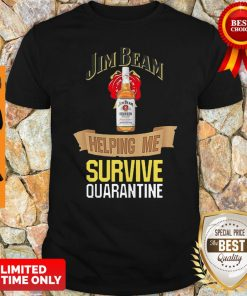 Jim Beam Helping Me Survive Quarantine Shirt