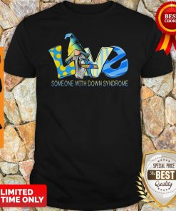 Official Gnomes Love Someone With Down Syndrome Awareness Shirt