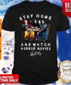 Stephen King Stay Home And Watch Horror Movies Signature Shirt