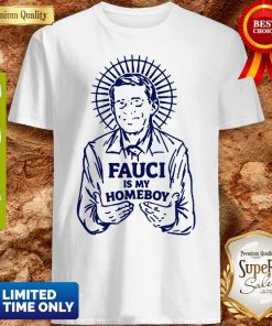 Official Jesus Mashup Dr. Fauci Is My Homeboy Shirt