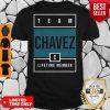 Official Team Chavez Lifetime Member Shirt