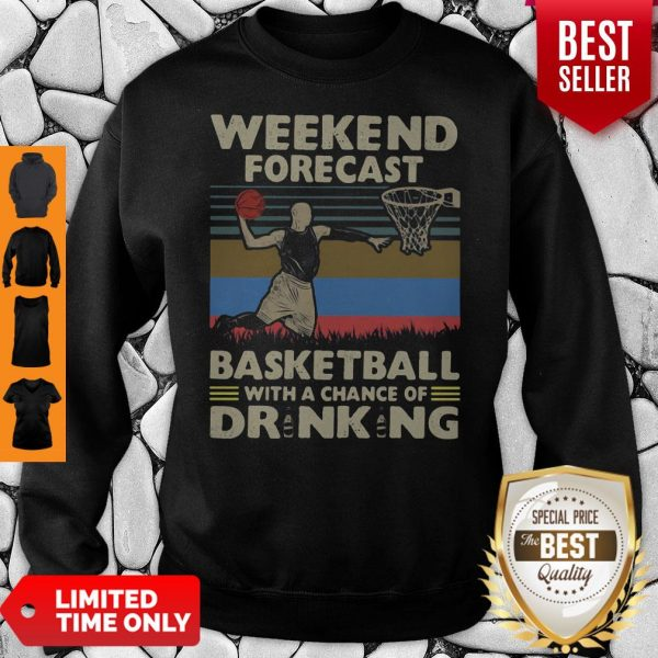 Weekend Forecast Basketball With A Chance Of Drinking Beer Vintage Sweatshirt