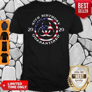 45th Birthday 2020 Quarantined American Flag Shirt