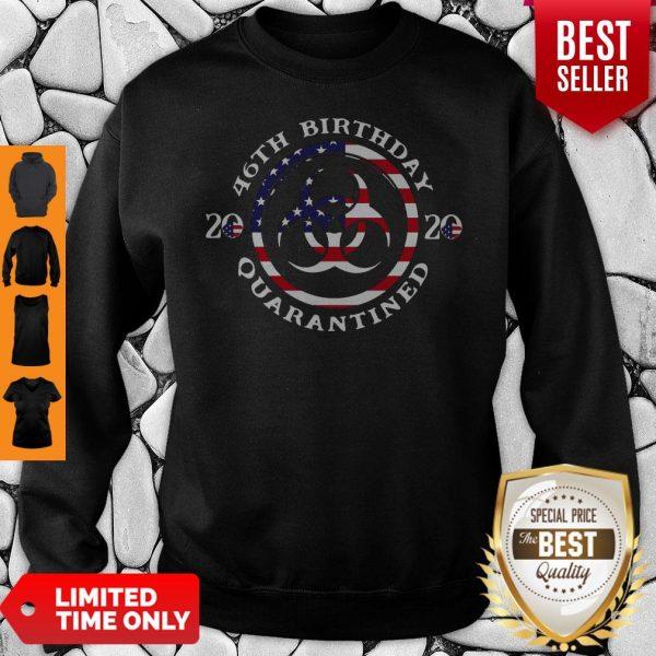 46th Birthday 2020 Quarantined American Flag Sweatshirt
