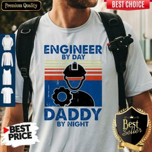Engineer By Day Daddy By Night Vintage Shirt