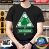 For The Animals For The Planet Health Go Vegan Shirt