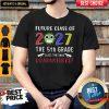 Future Class Of 2027 Coronavirus The 5th Grade Class That Was Quarantined Shirt