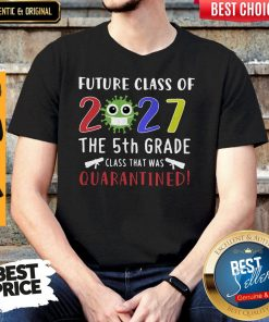 Future Class Of 2027 Coronavirus The 5th Grade Class That Was Quarantined Shirt