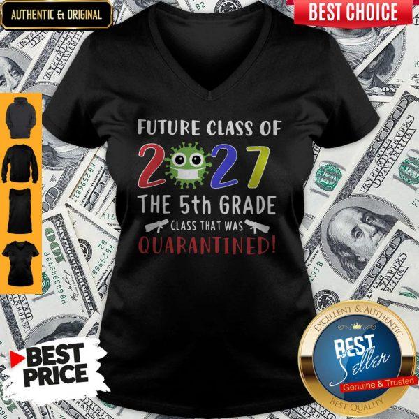 Future Class Of 2027 Coronavirus The 5th Grade Class That Was Quarantined V-neck