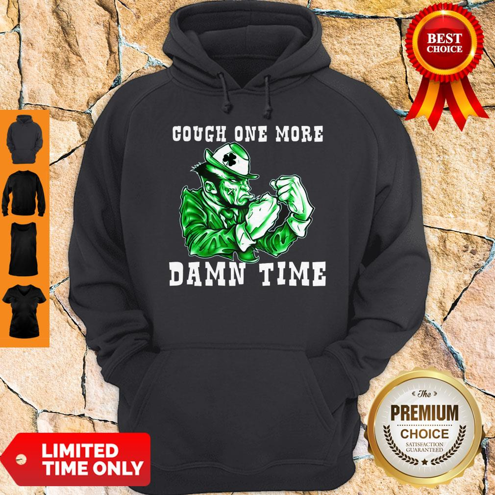 Official Cough One More Damn Time Hoodie