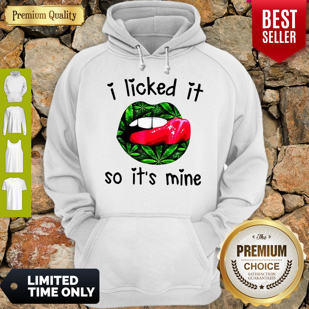 Official I Licked It So It's Mine Hoodie