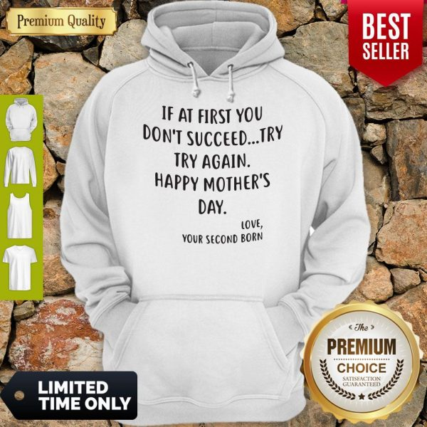 If At First You Don't Succeed Try Try Again Happy Mother's Day Hoodie