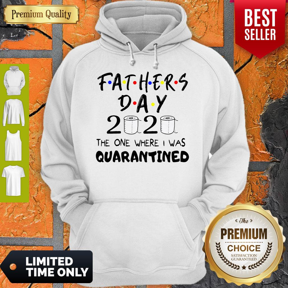 Official Fathers Day 2020 The One Where I Was Quarantined Hoodie