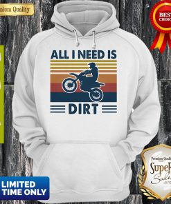 Official Motocross All I Need Is Dirt Vintage Hoodie