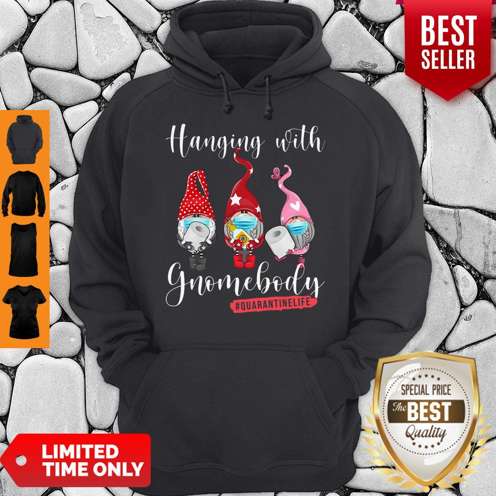 Hanging With Gnomebody Mask Toilet Paper Quarantinelife Hoodie