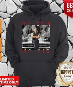 Dominic Toretto You Are My Dom My Vin Car Signature Hoodie